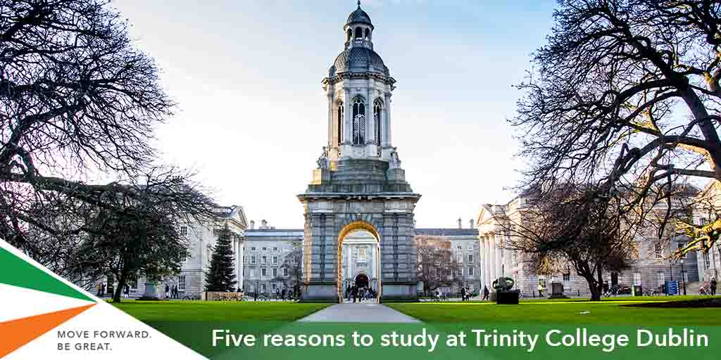 Reasons to Study at Trinity College Dublin
